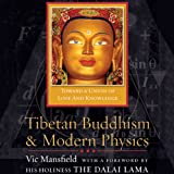 img - for Tibetan Buddhism and Modern Physics: Toward a Union of Love and Knowledge book / textbook / text book