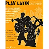 Play Latin: (Clarinet and Piano) (Clarinet Piano) (Faber Edition: Play Latin)by Alan Gout