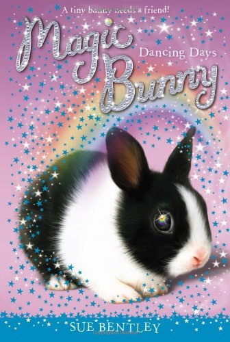 Dancing Days (Magic Bunny) by Sue Bentley (23-Jan-2014) Paperback
