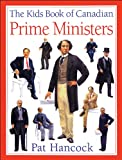 Kids Book of Canadian Prime Ministers, The (1550744739) by Hancock, Pat