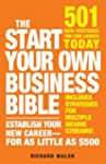 The Start Your Own Business Bible: 50...