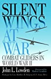 Silent Wings at War: Combat Gliders in World War II