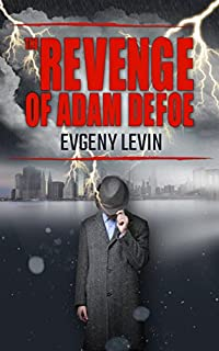 The Revenge Of Adam Defoe: Betrayal & Suspense Fiction by Evgeny Levin ebook deal