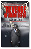 The Revenge of Adam Defoe: Betrayal & Suspense Fiction (Mystery & Crime)