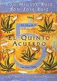 El Quinto Acuerdo: Una guia practica para la maestria personal (Un Libro De Sabiduria Tolteca) (Spanish Edition)