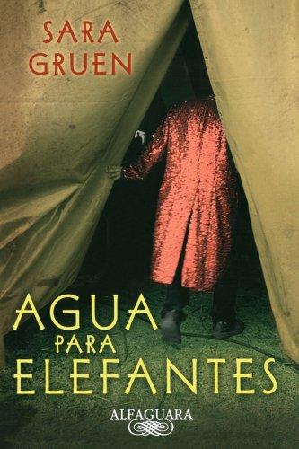 Agua para elefantes/ Water for Elephants (Spanish Edition)