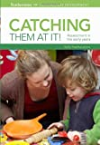 Catching Them at it: Assessment in the Early Years (Professional Development) (1408131153) by Featherstone, Sally
