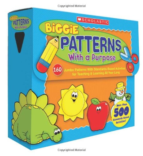 Biggie Patterns With A Purpose: 160 Jumbo Patterns With Standards-Based Activities For Teaching & Learning All Year Long front-1081410