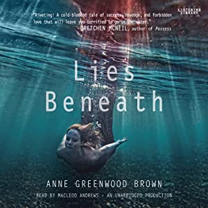 Lies Beneath | [Anne Greenwood Brown]