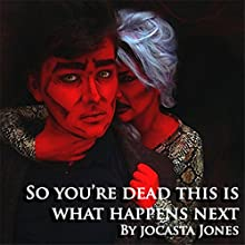 So You're Dead: This Is What Happens Next Audiobook by Jocasta Jones Narrated by Sam Emmerson, Christopher J Railton, Emma Overy