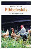 Bibbeleskäs (Der Badische Krimi)