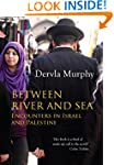 Between River and Sea: Encounters in...