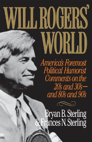 Will Rogers' World: America's Foremost Political Humorist Comments on the 20's and 30's and 80's and