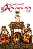 img - for Artes de Mexico # 81. El arte tradicional del nacimiento / The Traditional Art of the Nativity Scene (Spanish Edition) book / textbook / text book