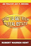 img - for How to Get Rich in Real Estate book / textbook / text book