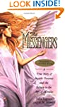 The Messengers: A True Story of Angel...