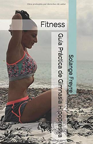 Guía Práctica de Gimnasia Hipopresiva Fitness  [Freyre, Solange] (Tapa Blanda)