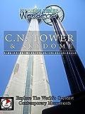 Modern Times Wonders - C.N. TOWER & SKYDOME Toronto