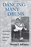Dancing Many Drums:  Excavations in African American Dance (Studies in Dance History)