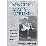 Dancing Many Drums:  Excavations in African American Dance (Studies in Dance History) ~ Thomas F. Defrantz