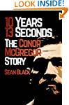 10 Years 13 Seconds: The Conor McGreg...