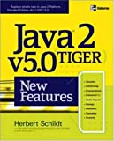 Java 2 v5.0 (Tiger) New Features (0072258543) by Schildt, Herbert
