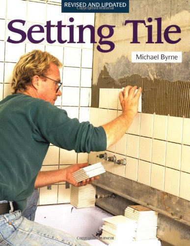 Setting Tile - Soft-cover - Taunton Press - RC-T070209 - ISBN: 1561580805 - ISBN-13: 9781561580804