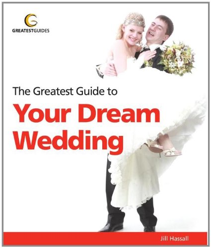 Greatest Guide to Your Dream Wedding (Greatest Guides) (Grearest Guides), Jill Hassall