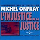 L'injustice de la justice  by Michel Onfray Narrated by Michel Onfray
