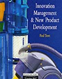 Innovation Management and New Product Development (027363111X) by Paul Trott
