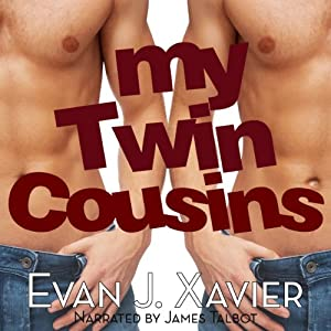 My Twin Cousins: All in the Family: Gay Erotic Stories, Book 7 | [Evan J. Xavier]