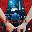 Wild and Precious Audiobook by CJane Elliott Narrated by K.C. Kelly