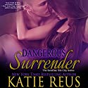Dangerous Surrender: The Serafina: Sin City Series, Book 4 Audiobook by Katie Reus Narrated by Jeffrey Kafer
