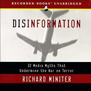 Disinformation: 22 Media Myths That Undermine the War on Terror | [Richard Miniter]