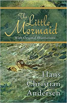 Hans Christian Andersen The Little Mermaid Original Book The Little Mermaid  With