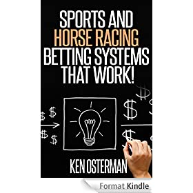 Sports and Horse Racing Betting Systems That Work! (English Edition)