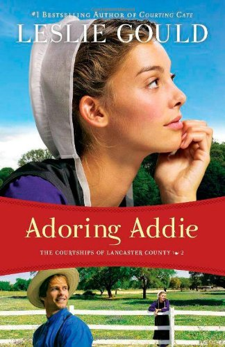 Adoring Addie (The Courtships of Lancaster County) PDF