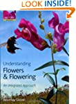 Understanding Flowers and Flowering:...