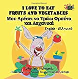 I Love to Eat Fruits and Vegetables (greek childrens books, kids books in greek): greek kids books, bilingual greek, greek for kids (English Greek Bilingual Collection) (Greek Edition)
