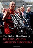 The Oxford Handbook of Religion and the American News Media (Oxford Handbooks)