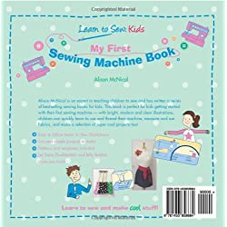 My First Sewing Machine Book: Learn To Sew: Kids By Alison McNicol
