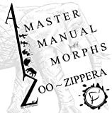A Master Manual of Morphs : A to Zoo-Zippera