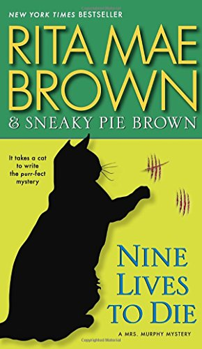 Nine Lives to Die: A Mrs. Murphy Mystery (Sneaky Pie compare prices)