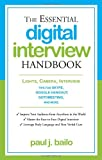 The Essential Digital Interview Handbook: Lights, Camera, Interview: Tips for Skype, Google Hangout, GoToMeeting, and More