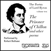 The Poetry of Lord Byron, Volume X: The Prisoner of Chillon and Other Poems | George Gordon Lord Byron