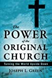The Power of the Original Church: Turning the World Upside Down