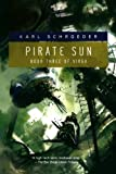 Pirate Sun: Book Three of Virga (0765326426) by Schroeder, Karl