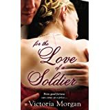 For the Love of a Soldierby Victoria Morgan