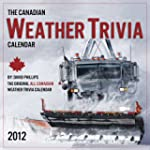 2012 Canadian Weather Trivia Wall Cal...