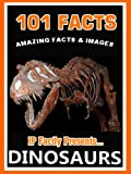 101 Facts... Dinosaurs. Dinosaur books for kids with awesome facts and images.